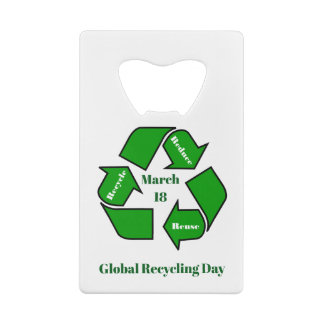 March 18, Global Recycling Day