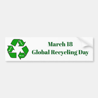March 18, Global Recycling Day Design Bumper Sticker