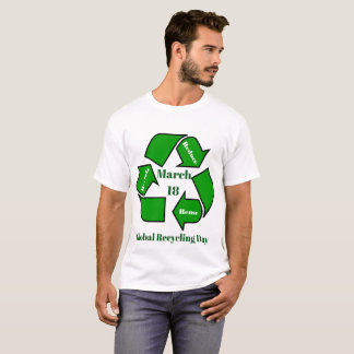 March 18, Global Recycling Day Design T-Shirt