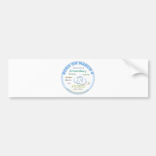 March 4th Birthday - Pisces Bumper Stickers