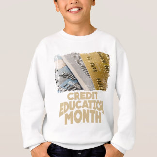 March - Credit Education Month - Appreciation Day Sweatshirt