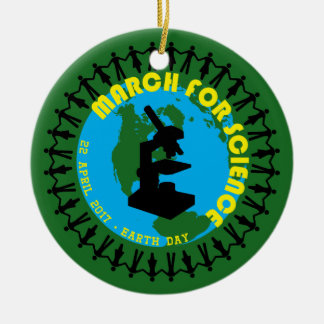 March for Science - Earth Day - 22 April 2017 Ceramic Ornament