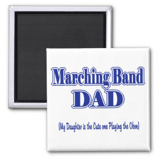 Marching Band Dad/ Oboe Square Magnet
