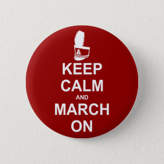 Marching Band Keep Calm and March On 6 Cm Round Badge
