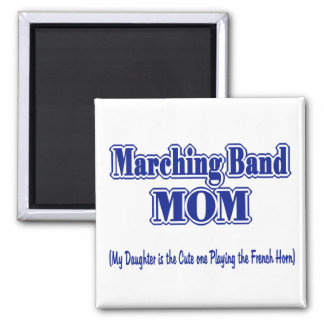 Marching Band Mom/ French Horn Square Magnet