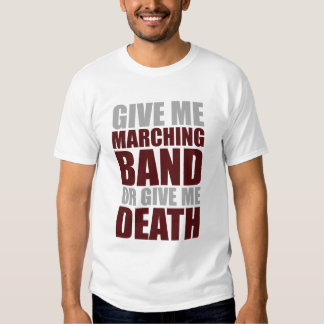 Marching Band or Death Tshirts