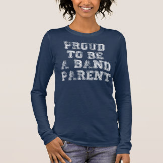 Marching Band Proud To Be A Band Parent | T-shirt