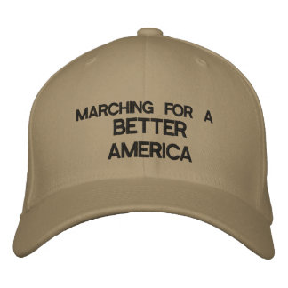 MARCHING FOR A BETTER AMERICA Cap - eZaZZleMan.com