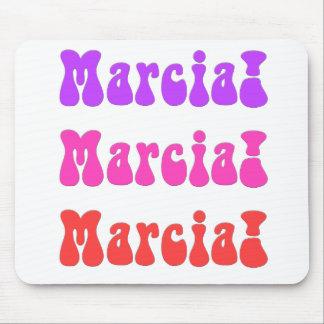 Marcia! Marcia! Marcia! Mouse Pad