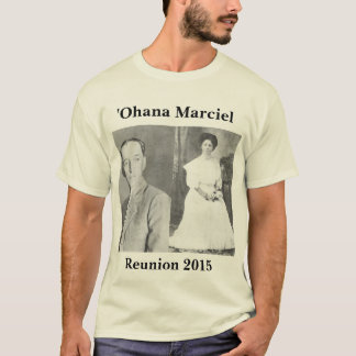 Marciel Reunion 2015: ʻOhana of Antone Jr. & Lily T-Shirt