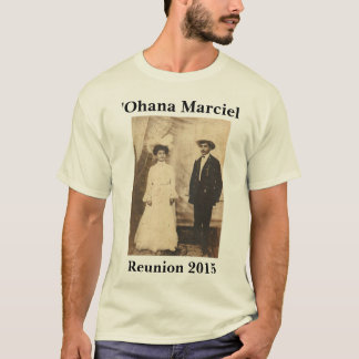 Marciel Reunion 2015: ʻOhana of John & Lydia T-Shirt