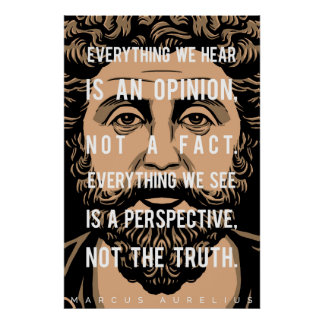 Marcus Aurelius quote: Everything we hear Poster