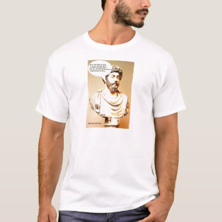 MARCUS AURELIUS quote; It is not death that a man T-Shirt