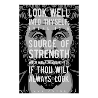 Marcus Aurelius quote: Look well into thyself Poster