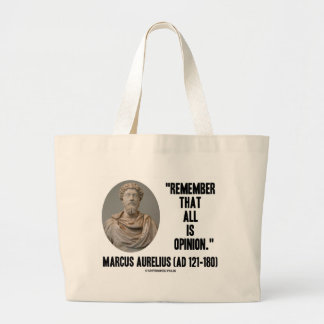 Marcus Aurelius Remember That All Is Opinion Quote Jumbo Tote Bag