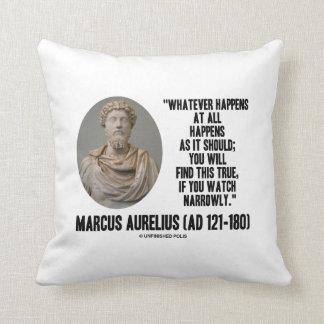 Marcus Aurelius Whatever Happens At All Happens Throw Pillows