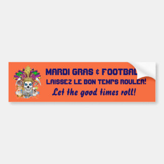 Mardi Gras Football think it's to early view notes Bumper Sticker