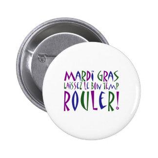 Mardi Gras - Laissez Le Bon Temp Rouler! Pinback Buttons