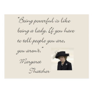 "Margaret Thatcher Quote ""Being powerful..."" Postcard"