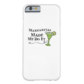 Margaritas Made Me Do It  Funny Drinking Gift Barely There iPhone 6 Case