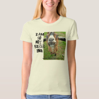 Mariah the Goat -I am SO not kidding organic Tee