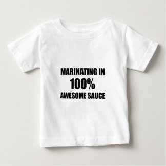Marinating In Awesome Sauce Baby T-Shirt