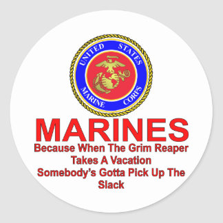 Marines Because When The Reaper Takes A Vacation Classic Round Sticker