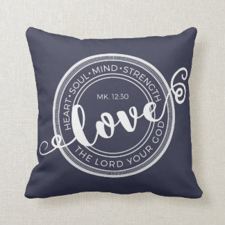 Mark 12:30 Love the Lord Your God Pillow