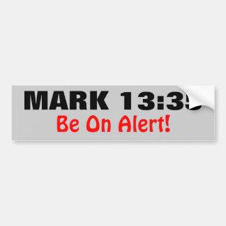 Mark 13:35 Be On Alert Bumper Stickers