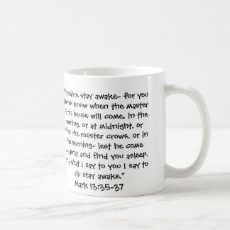 Mark 13:37 - Stay Awake Coffee Mug