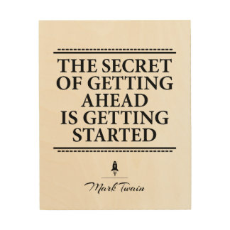 Mark Twain inspirational quote - get it started Wood Wall Art