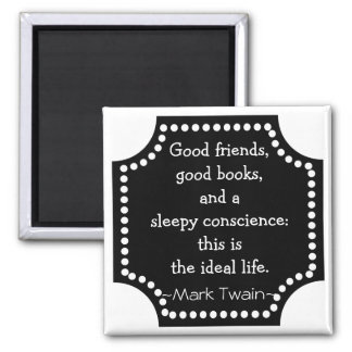Mark Twain Quotation - Ideal Life Inspirational Magnet