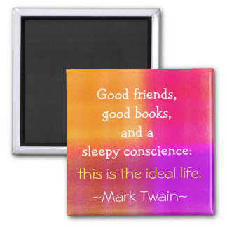 Mark Twain Quotation - Inspirational Gift Square Magnet