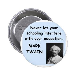 Mark Twain quote Pins