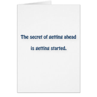 Mark Twain Quote - The secret of getting ahead is… Card
