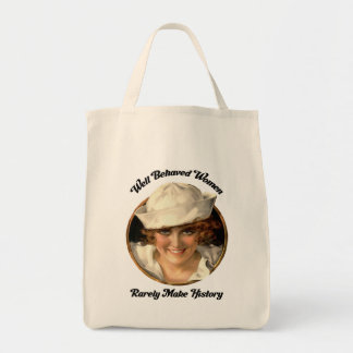 Market Bag-Well Behaved Women Rarely Make History Tote Bag