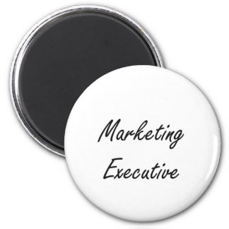 Marketing Executive Artistic Job Design 2 Inch Round Magnet