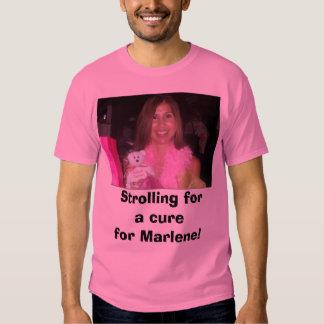 Marlene, Strolling fora curefor Marlene! T Shirts