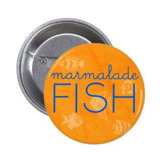 Marmalade Fish *BUTTON* 6 Cm Round Badge