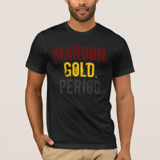 Maroon. Gold. Period. Fitted T-Shirt