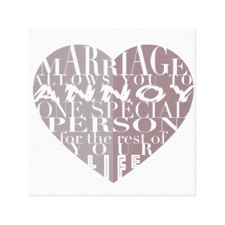Marriage, allows you to Annoy- Art Canvas Print