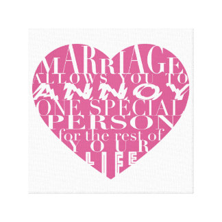Marriage, allows you to Annoy (hot pink and white) Canvas Print