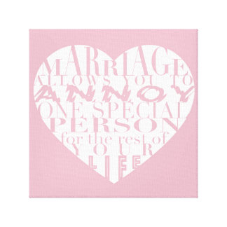 Marriage, allows you to Annoy (pink and )-  Canvas