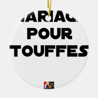 MARRIAGE FOR TUFTS - Word games Ceramic Ornament