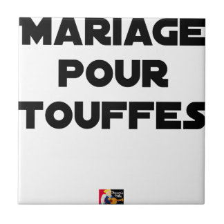MARRIAGE FOR TUFTS - Word games Ceramic Tile