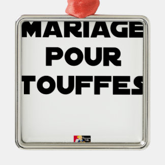 MARRIAGE FOR TUFTS - Word games Metal Ornament