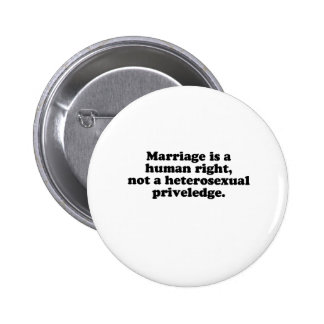MARRIAGE IS A HUMAN RIGHT 6 CM ROUND BADGE