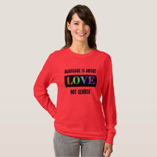 Marriage is about Love Not Gender Rainbow LGBT T-Shirt