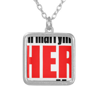 marriage marrying her family joke qoute bridal new silver plated necklace