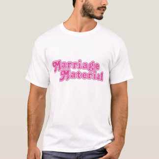 MARRIAGE-MATERIAL T-Shirt